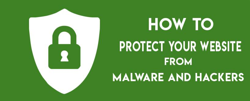 How to Protect Your Website from Malware and Hackers