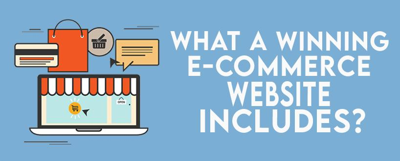 What A Winning E-commerce Website Includes?