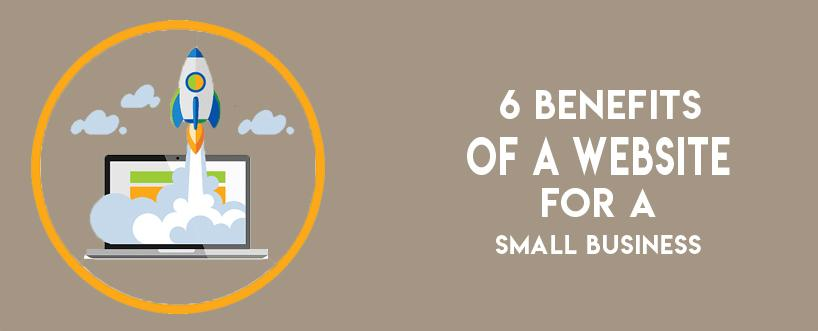 6 Benefits Of A Website For A Small Business