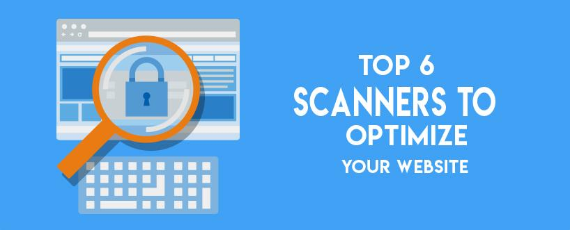 Top 6 Scanners to Optimize Your Website