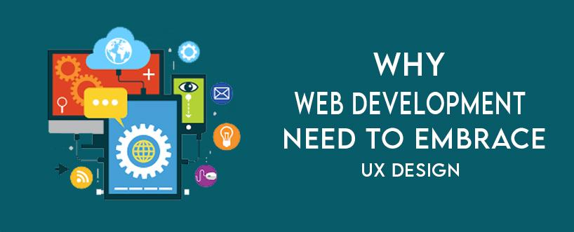 Why Web Development Need To Embrace UX Design